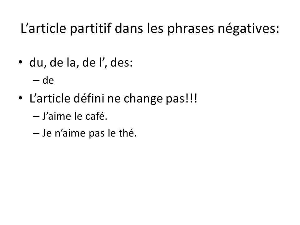 L'article partitif dans les phrases négatives: