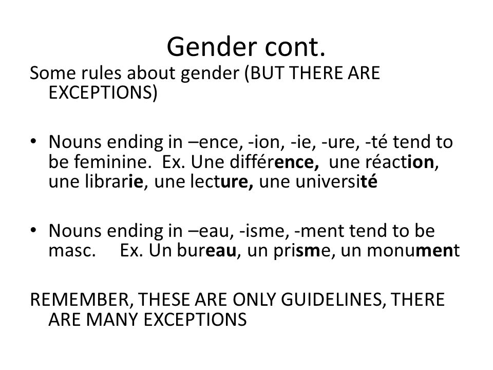 Gender cont. Some rules about gender (BUT THERE ARE EXCEPTIONS)