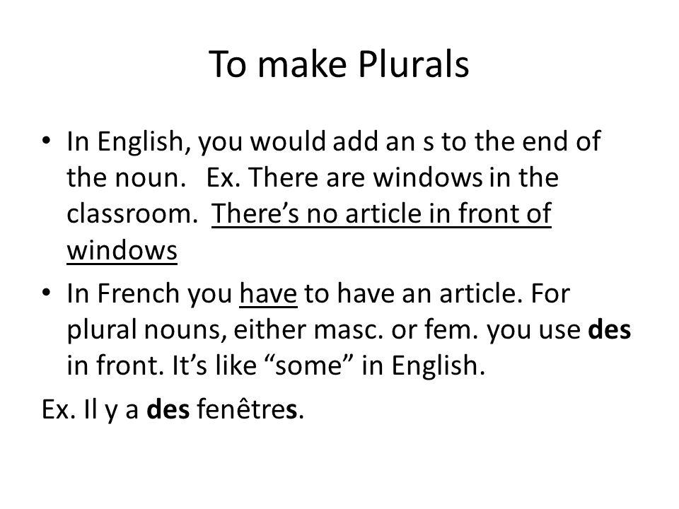 To make Plurals