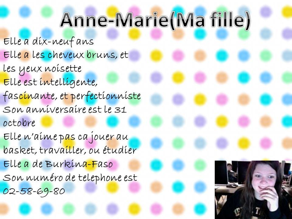 Anne-Marie(Ma fille) Elle a dix-neuf ans