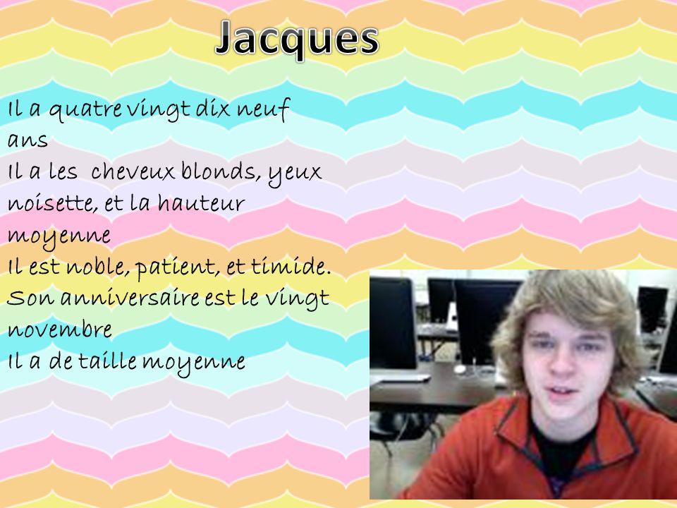 Jacques Il a quatre vingt dix neuf ans