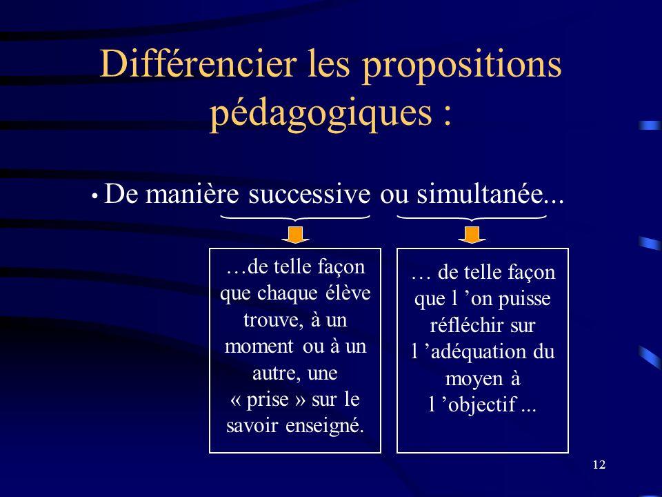Différencier les propositions pédagogiques :
