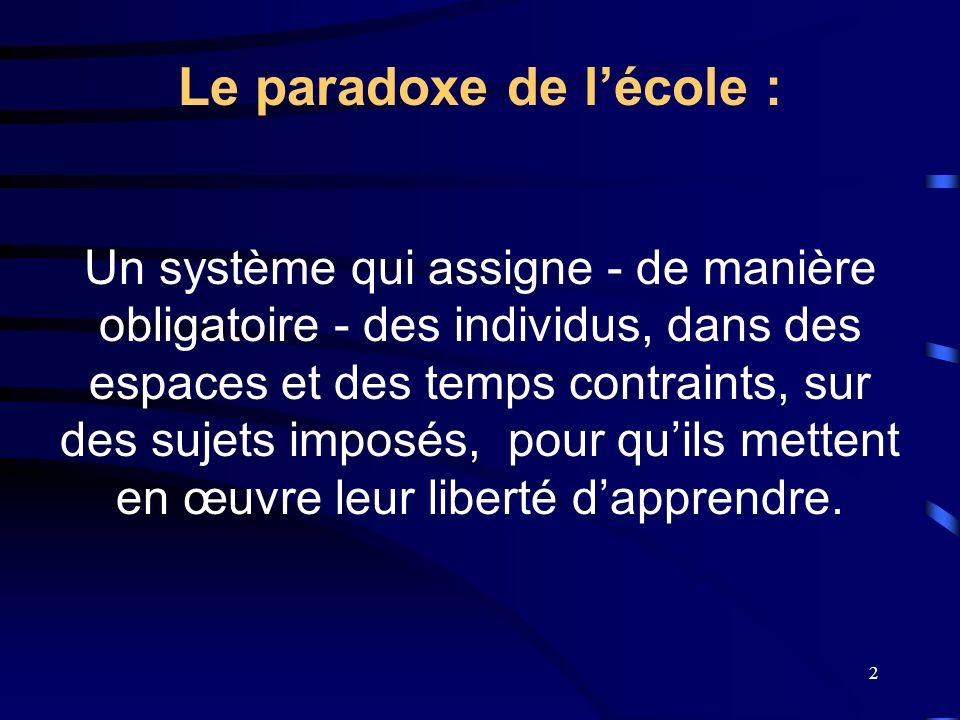 Le paradoxe de l'école :