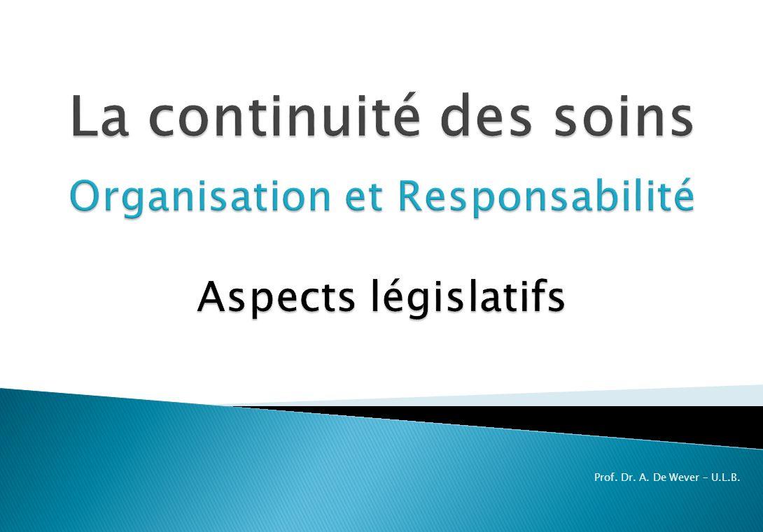 La continuité des soins Organisation et Responsabilité Aspects législatifs