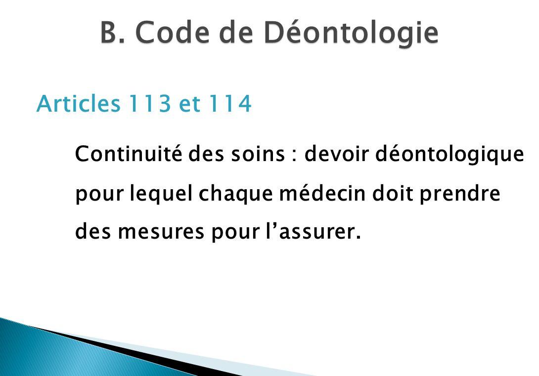 B. Code de Déontologie Articles 113 et 114.