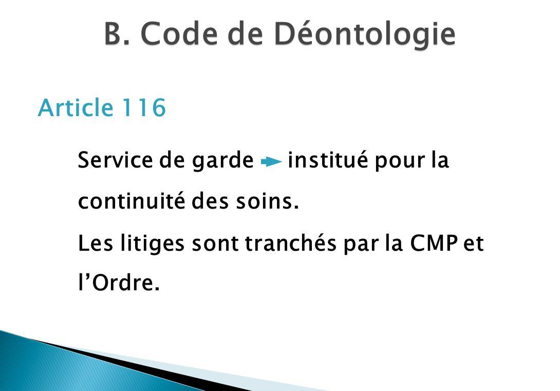 B. Code de Déontologie Article 116. Service de garde institué pour la continuité des soins.