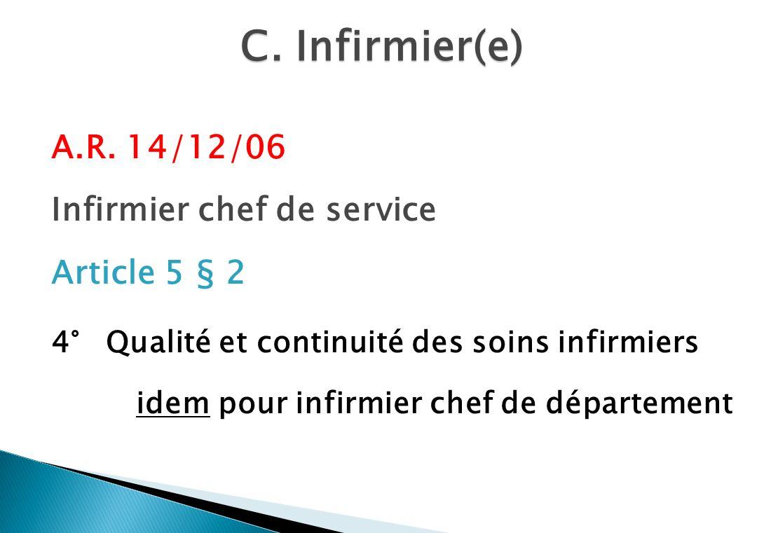 C. Infirmier(e) A.R. 14/12/06 Infirmier chef de service Article 5 § 2