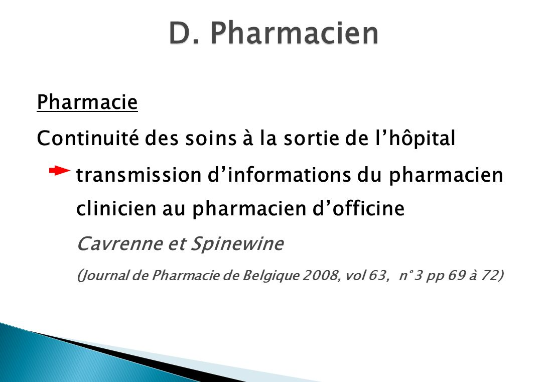 D. Pharmacien Pharmacie Continuité des soins à la sortie de l'hôpital