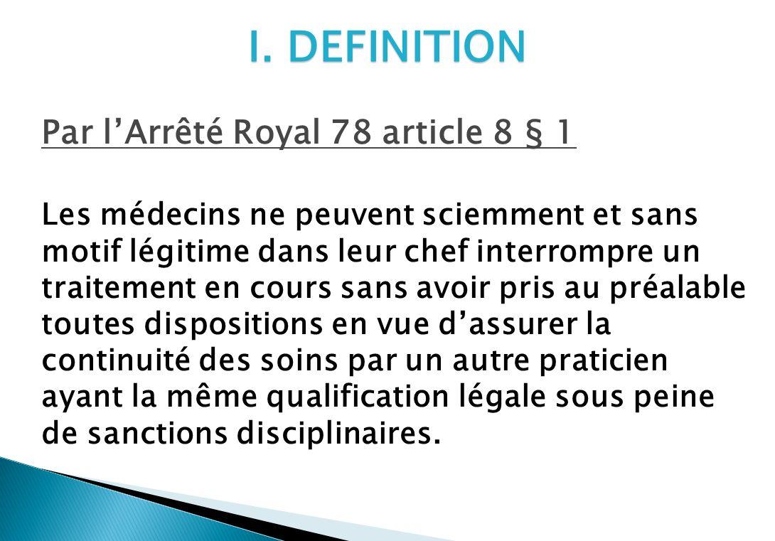 I. DEFINITION Par l'Arrêté Royal 78 article 8 § 1