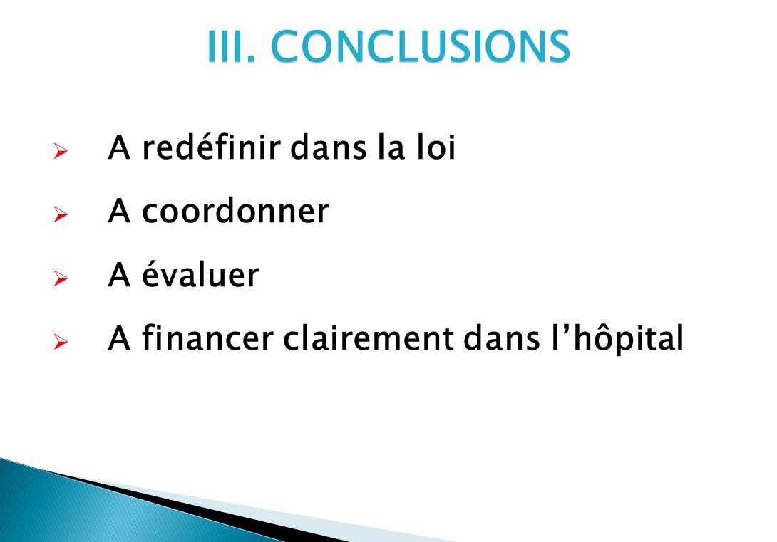 III. CONCLUSIONS A redéfinir dans la loi A coordonner A évaluer