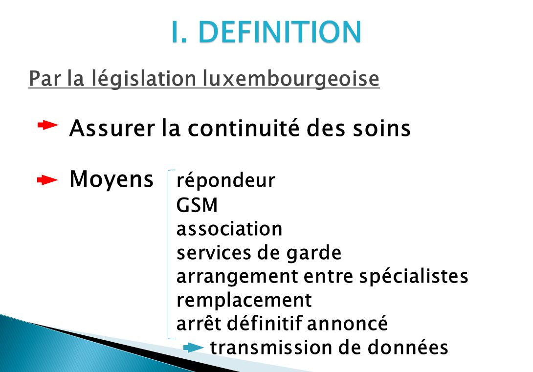 I. DEFINITION Par la législation luxembourgeoise
