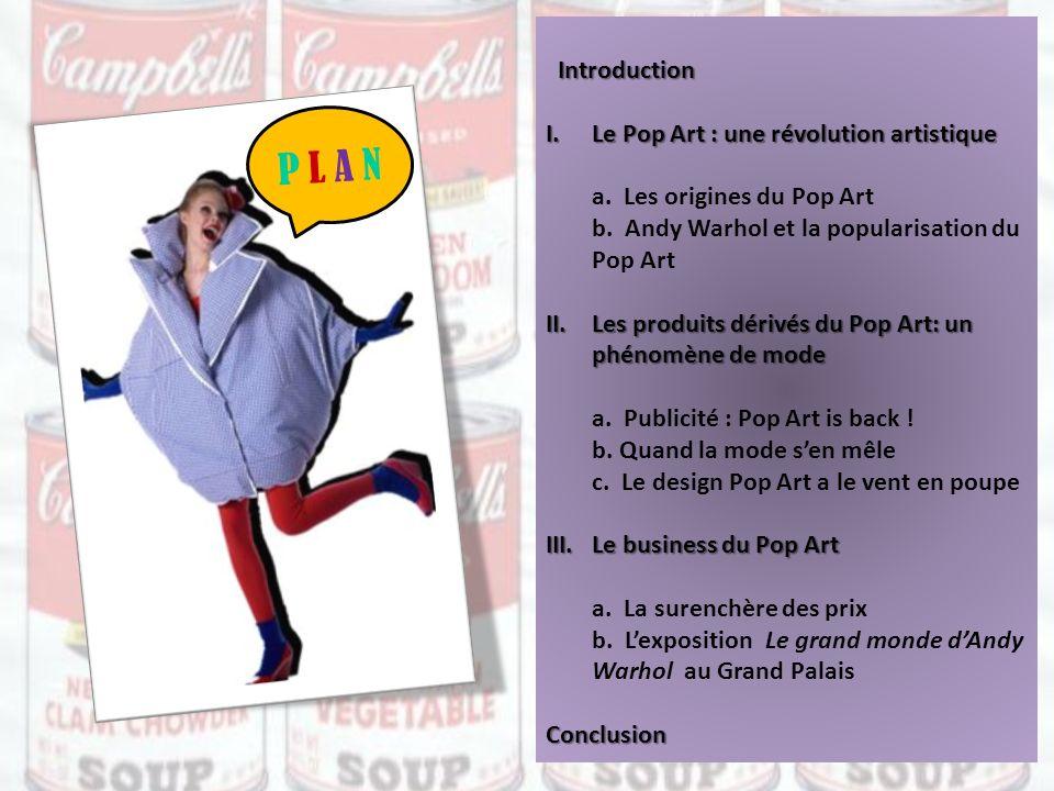 PLAN Introduction Le Pop Art : une révolution artistique