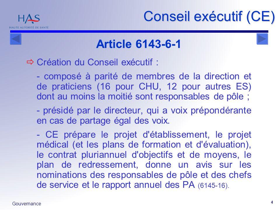 Conseil exécutif (CE) Article 6143-6-1 Création du Conseil exécutif :