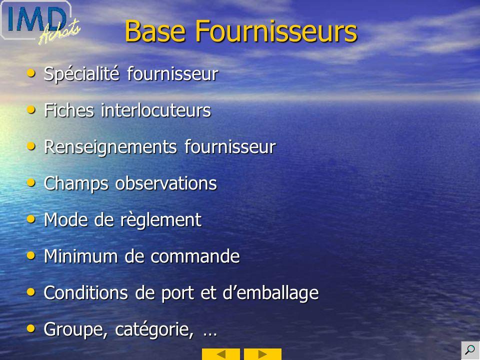 Base Fournisseurs Spécialité fournisseur Fiches interlocuteurs
