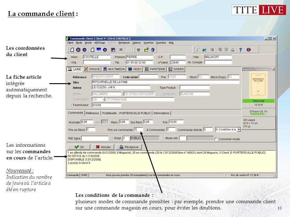 La commande client : Les coordonnées du client. La fiche article intégrée automatiquement depuis la recherche.