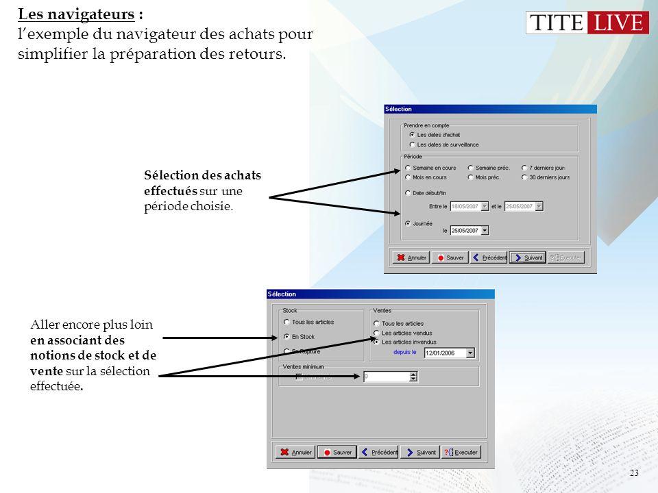 Les navigateurs : l'exemple du navigateur des achats pour simplifier la préparation des retours.