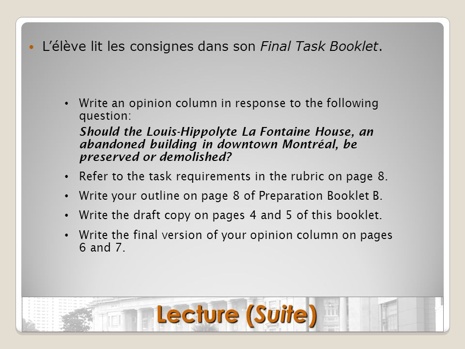 Lecture (Suite) L'élève lit les consignes dans son Final Task Booklet.