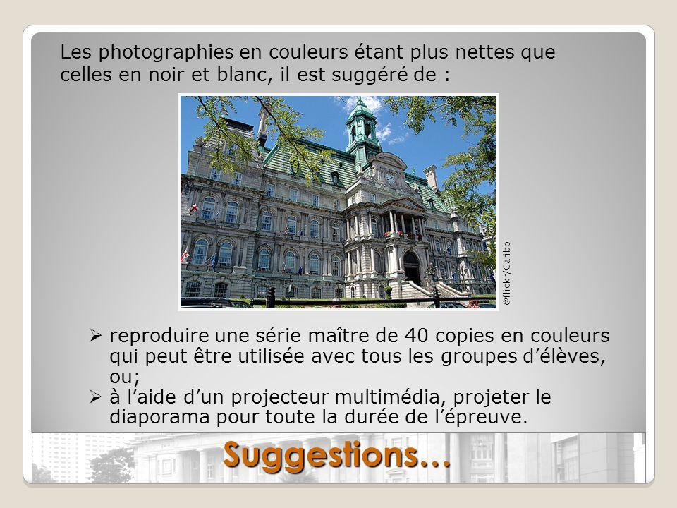 Les photographies en couleurs étant plus nettes que celles en noir et blanc, il est suggéré de :