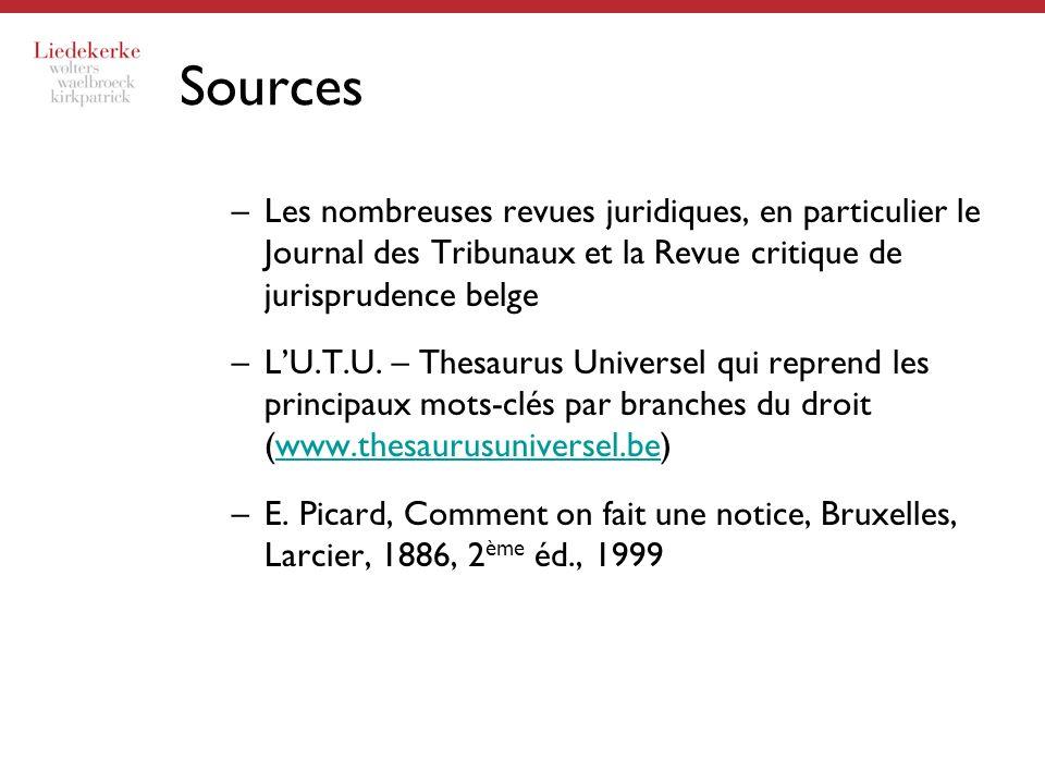 Sources Les nombreuses revues juridiques, en particulier le Journal des Tribunaux et la Revue critique de jurisprudence belge.