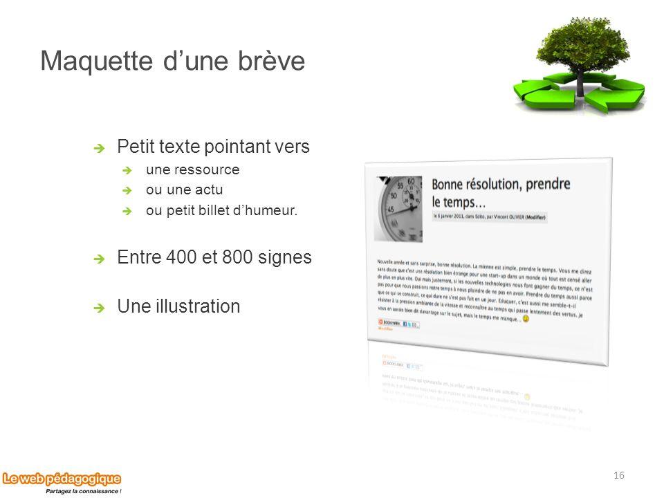 Maquette d'une brève Petit texte pointant vers Entre 400 et 800 signes