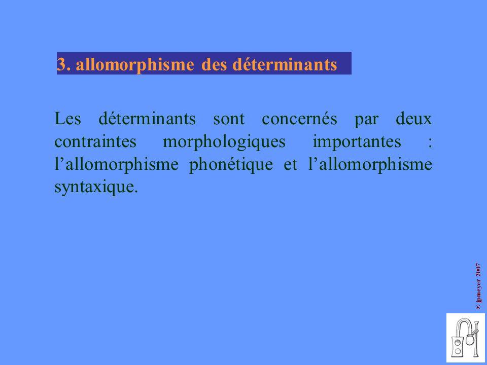 3. allomorphisme des déterminants