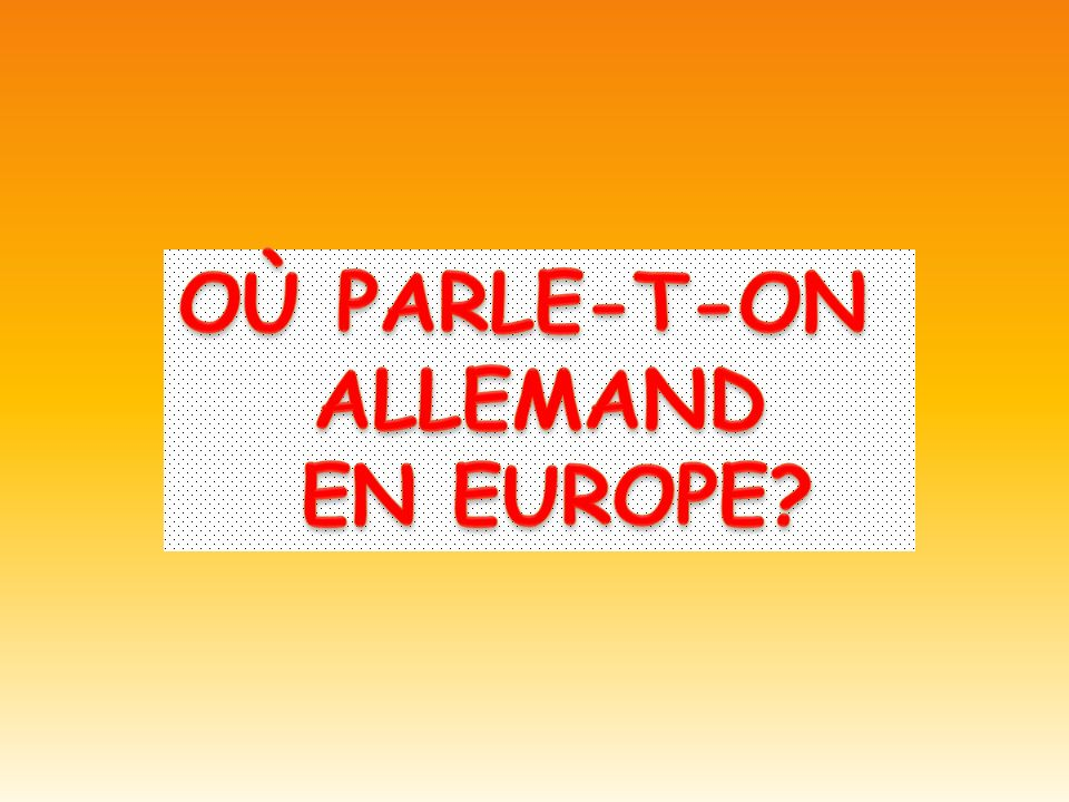 OÙ PARLE-T-ON ALLEMAND EN EUROPE