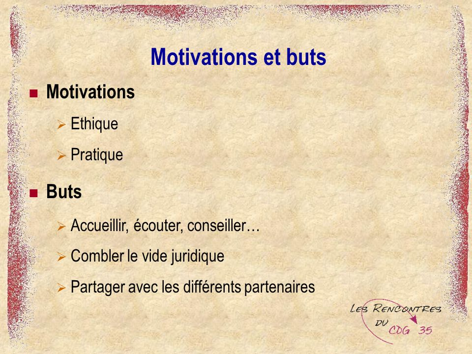 Motivations et buts Motivations Buts Ethique Pratique