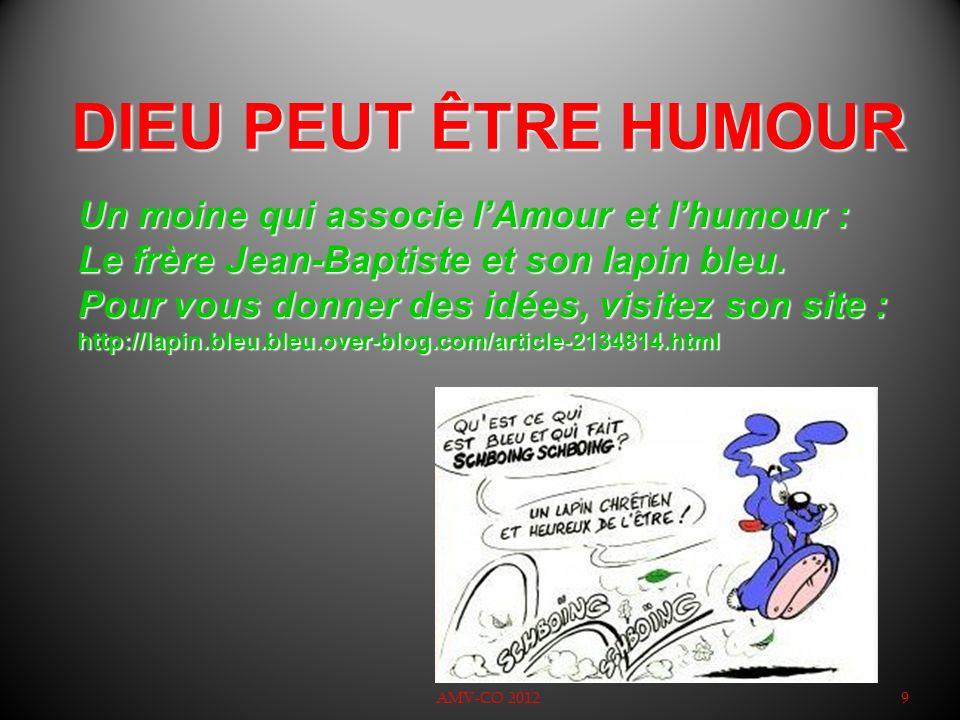 DIEU PEUT ÊTRE HUMOUR Un moine qui associe l'Amour et l'humour : Le frère Jean-Baptiste et son lapin bleu.