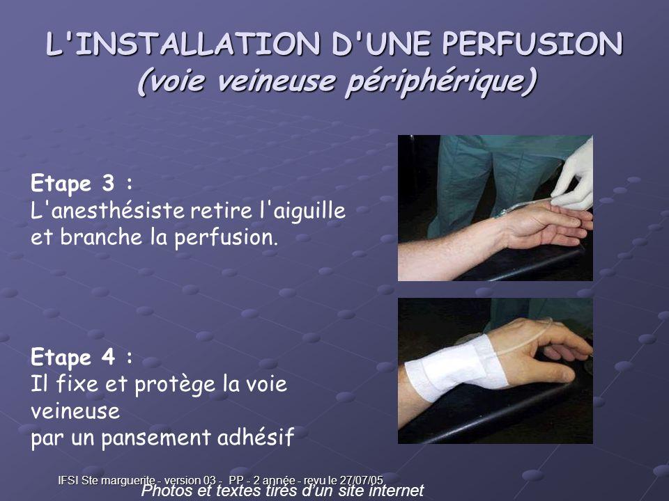 L INSTALLATION D UNE PERFUSION (voie veineuse périphérique)