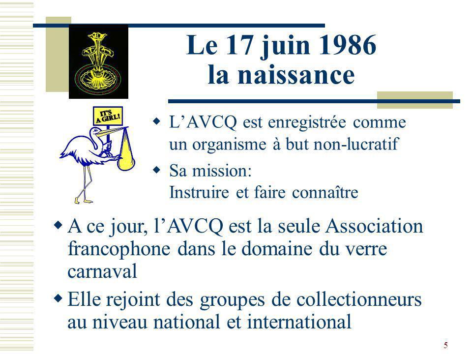 Le 17 juin 1986 la naissance L'AVCQ est enregistrée comme un organisme à but non-lucratif. Sa mission: Instruire et faire connaître.