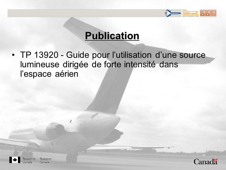Publication TP 13920 - Guide pour l'utilisation d'une source lumineuse dirigée de forte intensité dans l'espace aérien.