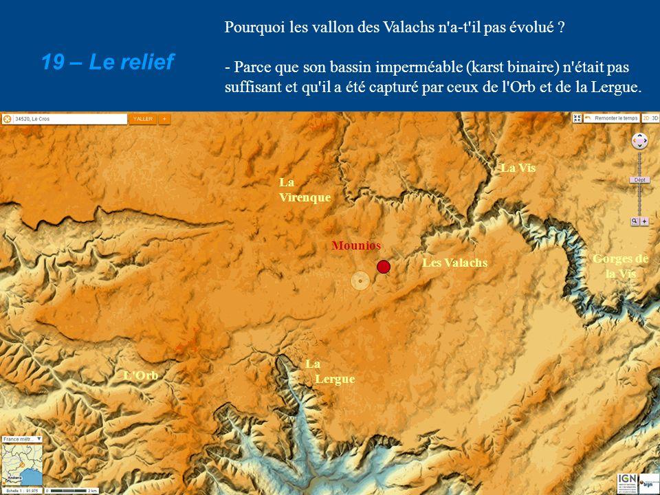 19 – Le relief Pourquoi les vallon des Valachs n a-t il pas évolué