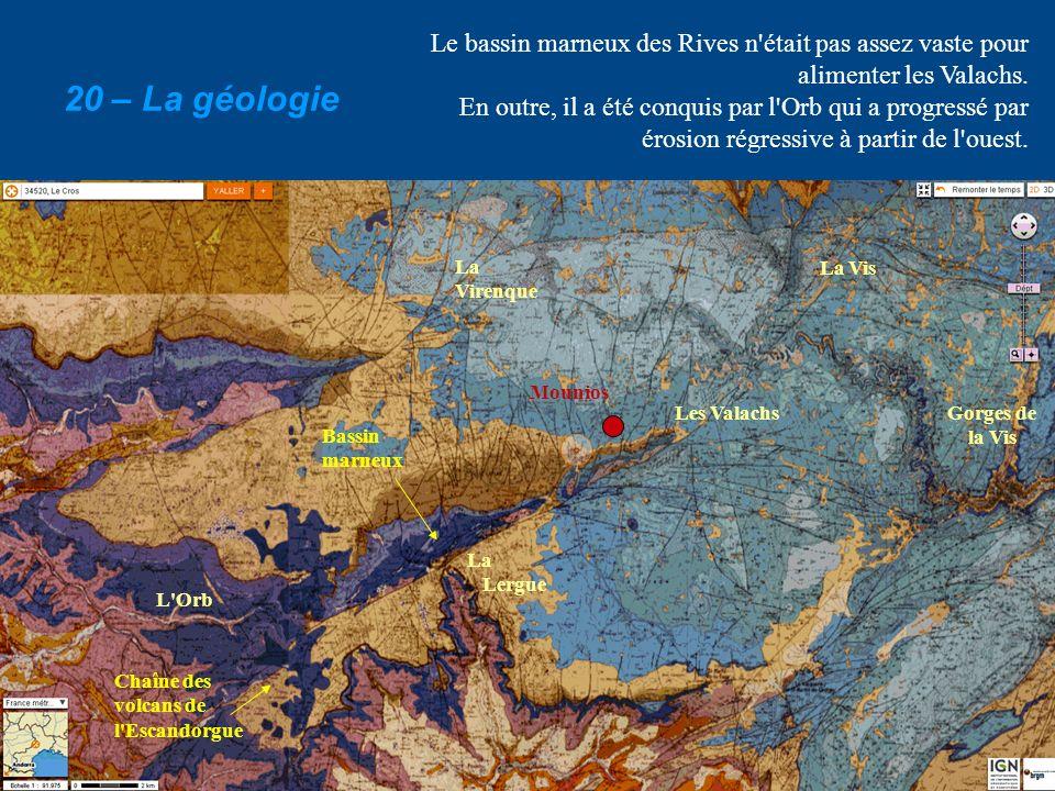 Le bassin marneux des Rives n était pas assez vaste pour alimenter les Valachs.