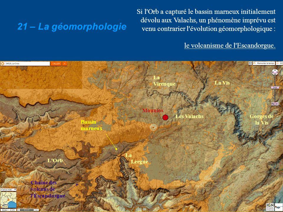 Si l Orb a capturé le bassin marneux initialement dévolu aux Valachs, un phénomène imprévu est venu contrarier l évolution géomorphologique :