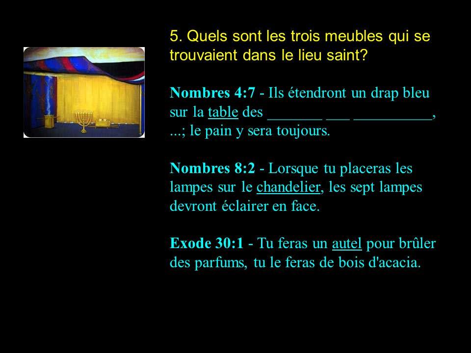 5. Quels sont les trois meubles qui se trouvaient dans le lieu saint