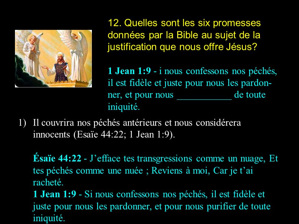 12. Quelles sont les six promesses données par la Bible au sujet de la justification que nous offre Jésus