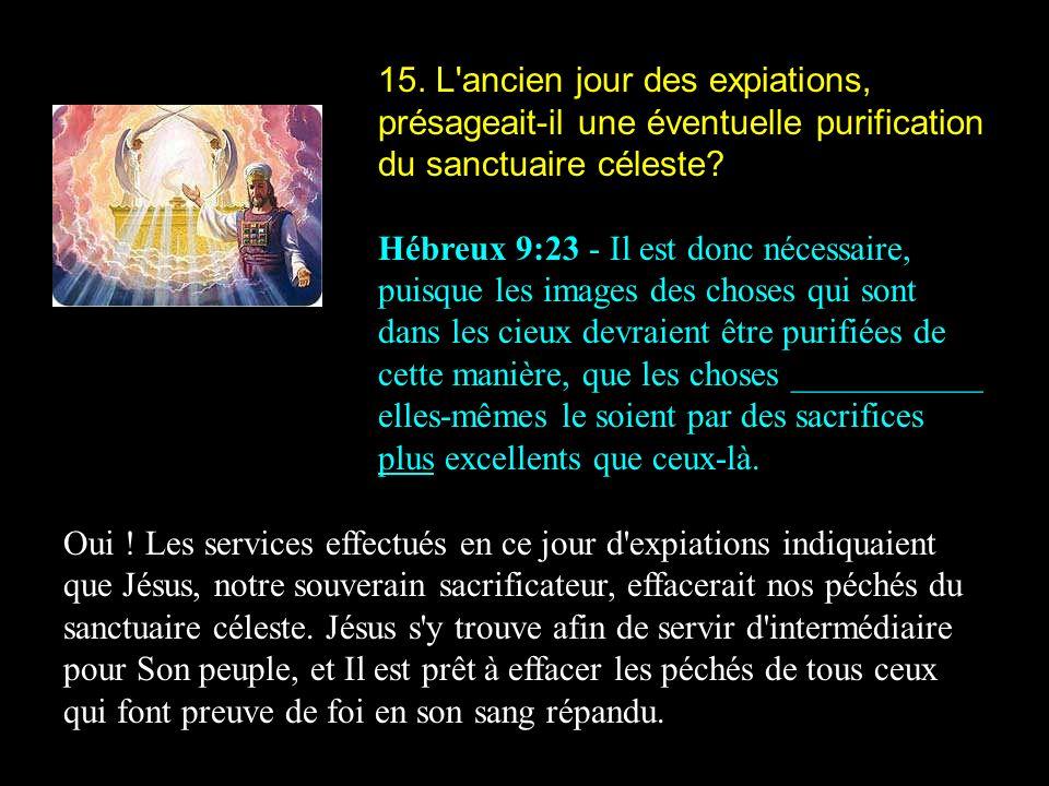 15. L ancien jour des expiations, présageait-il une éventuelle purification du sanctuaire céleste
