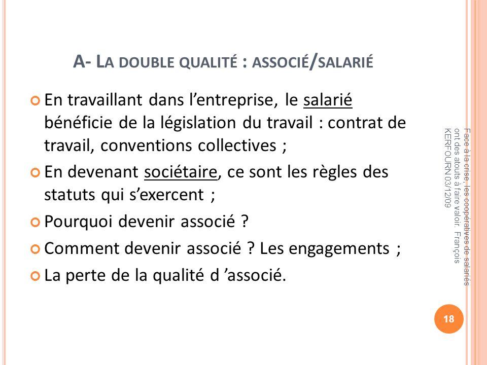 A- La double qualité : associé/salarié