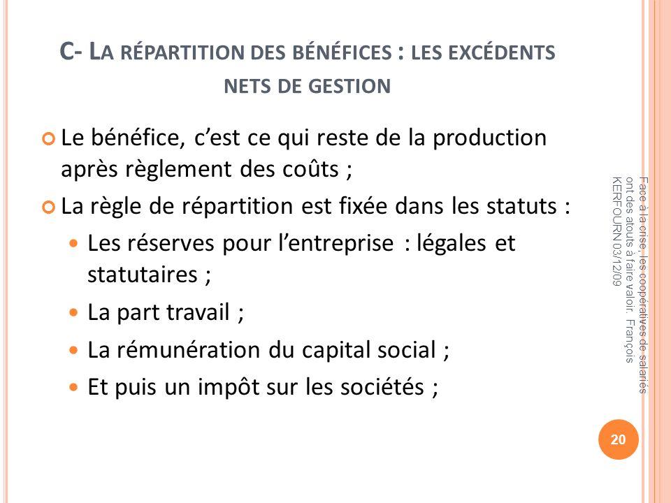 C- La répartition des bénéfices : les excédents nets de gestion