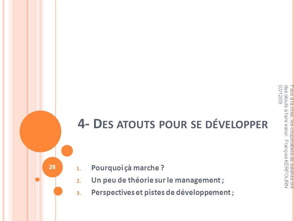 4- Des atouts pour se développer