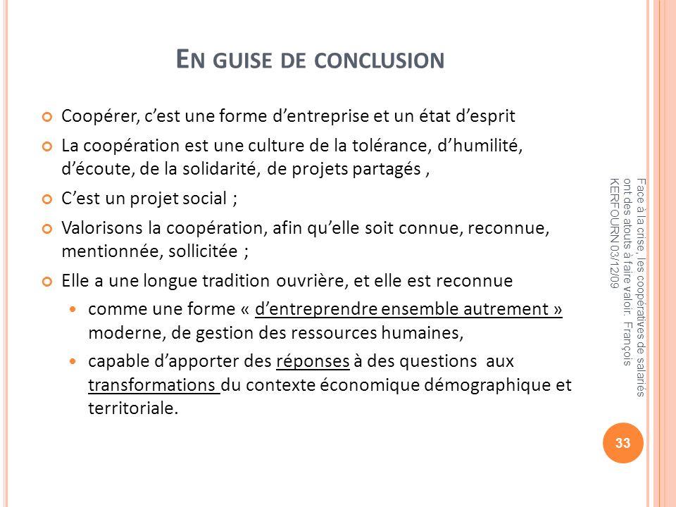 En guise de conclusion Coopérer, c'est une forme d'entreprise et un état d'esprit.