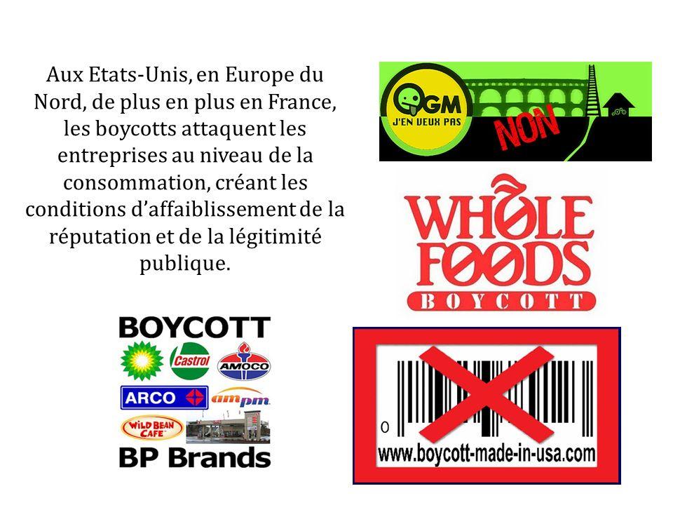 Aux Etats-Unis, en Europe du Nord, de plus en plus en France, les boycotts attaquent les entreprises au niveau de la consommation, créant les conditions d'affaiblissement de la réputation et de la légitimité publique.