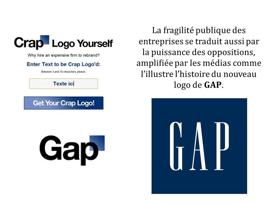 La fragilité publique des entreprises se traduit aussi par la puissance des oppositions, amplifiée par les médias comme l'illustre l'histoire du nouveau logo de GAP.