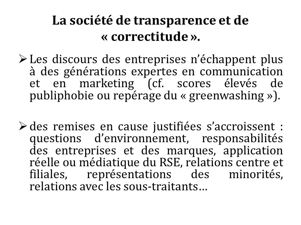 La société de transparence et de « correctitude ».