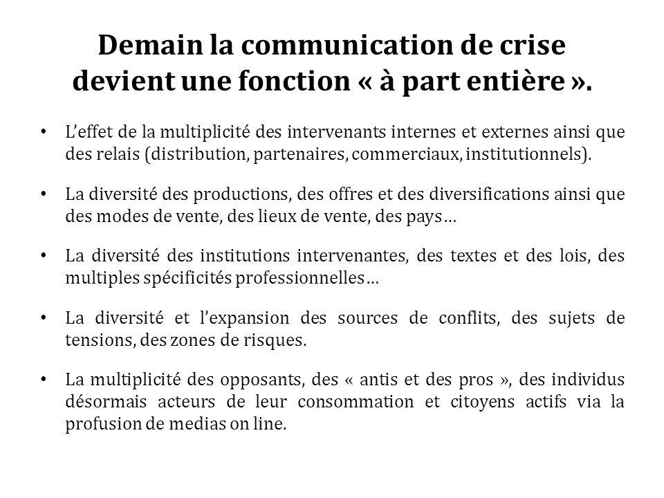 Demain la communication de crise devient une fonction « à part entière ».