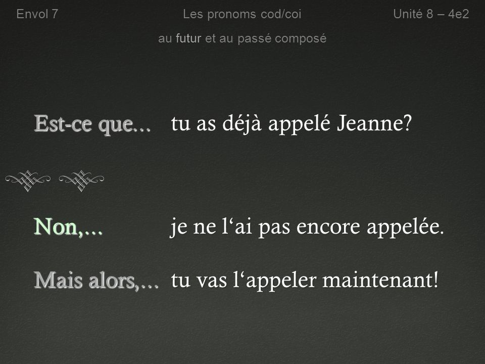 tu as déjà appelé Jeanne