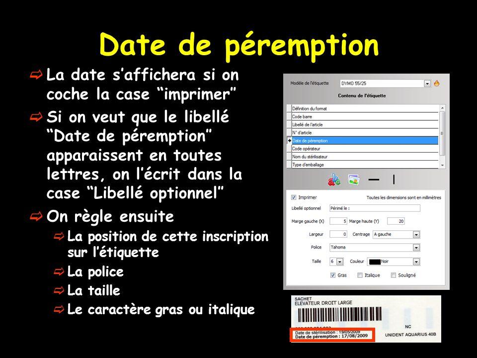 Date de péremption La date s'affichera si on coche la case imprimer″