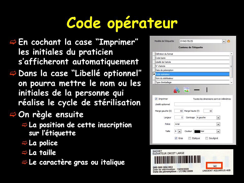 Code opérateur En cochant la case Imprimer″ les initiales du praticien s'afficheront automatiquement.