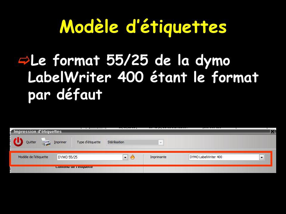 Modèle d'étiquettes Le format 55/25 de la dymo LabelWriter 400 étant le format par défaut