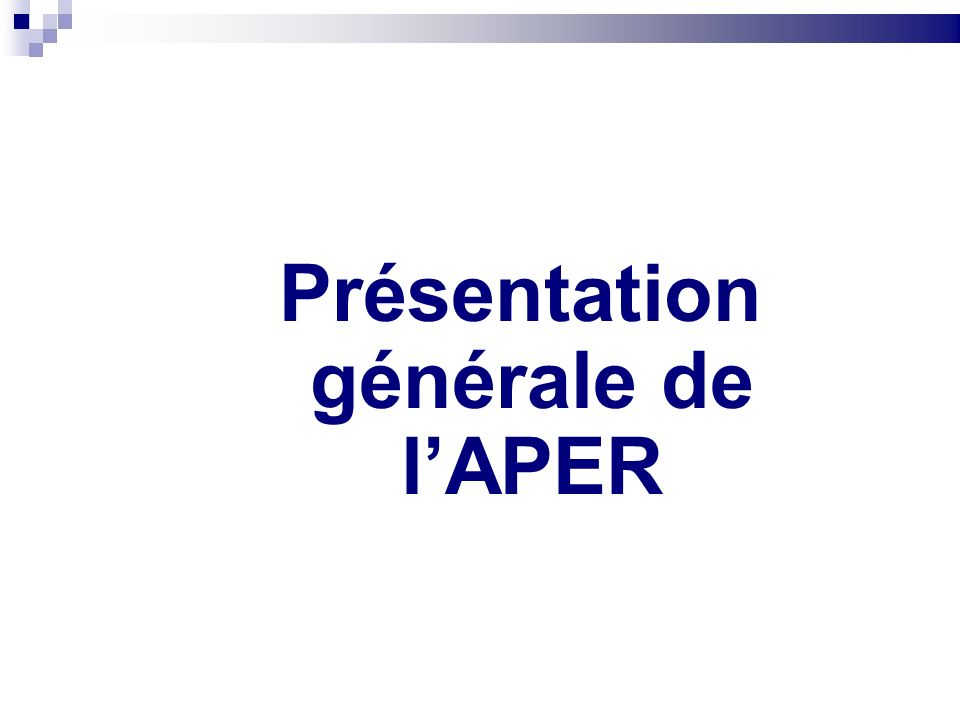 Présentation générale de l'APER